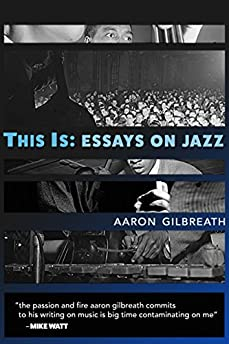 This Is: Essays on Jazz