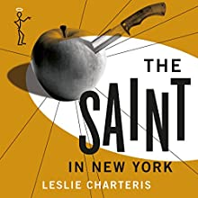 The Saint in New York: The Saint, Book 15 (       UNABRIDGED) by Leslie Charteris Narrated by John Telfer