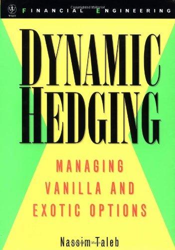 Nassim Nicholas Taleb - Dynamic Hedging: Managing Vanilla and Exotic Options
