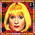 Random Abstract Memory Performance by Hattie Hayridge Narrated by Hattie Hayridge