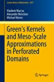 img - for Green's Kernels and Meso-Scale Approximations in Perforated Domains (Lecture Notes in Mathematics) book / textbook / text book
