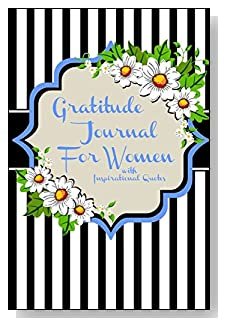 Gratitude Journal For Women – With Inspirational Quotes. A simple spray of daisies against a backdrop of black and white stripes gives a dramatic look to the cover of this 5-minute gratitude journal for the busy woman.
