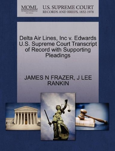 delta-air-lines-inc-v-edwards-us-supreme-court-transcript-of-record-with-supporting-pleadings