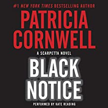 Black Notice (       UNABRIDGED) by Patricia Cornwell Narrated by Kate Reading
