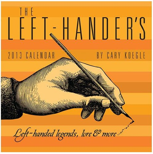(2013 Calendar) The Left-Hander's 2013 Desk Calendar