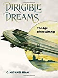 img - for Dirigible Dreams: The Age of the Airship book / textbook / text book