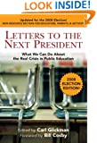 Letters to the Next President: What We Can Do About the Real, 2008 Election