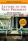img - for Letters to the Next President: What We Can Do About the Real, 2008 Election book / textbook / text book