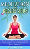 img - for Meditation For Beginners: Relax your Mind, Energize your Body, Relieve Stress and Achieve Deeper Awareness (Meditation, Relieve Stress) book / textbook / text book