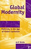 Global Modernity: Modernity in the Age of Global Capitalism (Radical Imagination)
