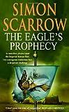 The Eagle's Prophecy (Roman Legion 6) Simon Scarrow