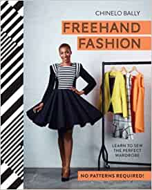 Freehand Fashion: Learn to Sew the Perfect Wardrobe - No