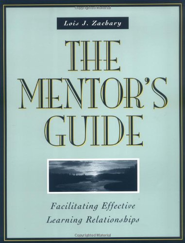 The Mentor's Guide: Facilitating Effective Learning...