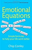 Emotional Equations: Simple Formulas to Help Your Life Work Better (0749956305) by Conley, Chip