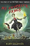 img - for My Favorite Fangs: The Story of the Von Trapp Family Vampires by Alan Goldsher (2012-08-07) book / textbook / text book