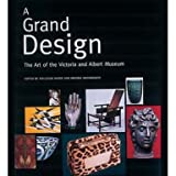 A Grand Design: The Art of the Victoria and Albert Museum