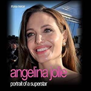 Angelina Jolie: Portrait of a Superstar | [Rhona Mercer]