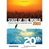 """State of the World 2003: Progress Towards a Sustainable Society (Earthscan Atlas)von """"Worldwatch Institute"""""""