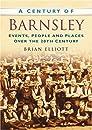 A Century of Barnsley (Century of North of England)