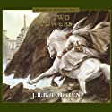 The Two Towers (Dramatized) Radio/TV Program by J.R.R. Tolkien Narrated by  An Ensemble Cast
