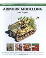 Armour Modelling (Osprey Masterclass the Essential Guide for the Serious Modeller) (Modelling Masterclass)