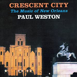 Crescent City - The Music of New Orleans
