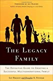img - for The Legacy Family: The Definitive Guide to Creating a Successful Multigenerational Family by Hausner, Lee, Freeman, Douglas K. K. 1st edition (2009) Hardcover book / textbook / text book