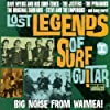 Lost Legends Of Surf Guitar 1 - Big Noise From Waimea!