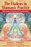 The Chakras in Shamanic Practice: Eig...