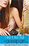 I Like it Like That (Gossip Girl Novel)