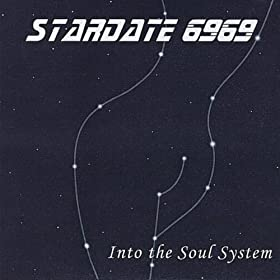 Stardate 6969 Into The Soul System