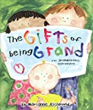 img - for The Gifts of Being Grand: For Grandparents Everywhere (Marianne Richmond) book / textbook / text book