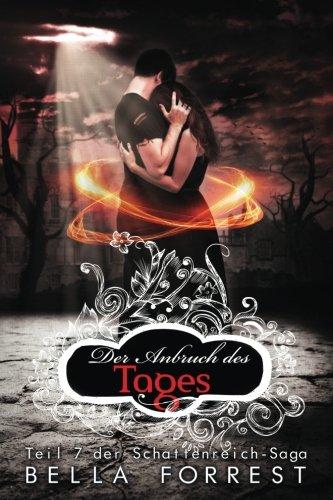 Das Schattenreich der Vampire 7: Der Anbruch des Tages (Volume 7)  [Forrest, Bella] (Tapa Blanda)