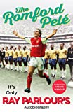 Book - The Romford Pel�: It's only Ray Parlour's autobiography