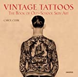img - for Vintage Tattoos: The Book of Old-School Skin Art [Paperback] [2009] (Author) Carol Clerk book / textbook / text book