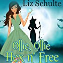Ollie, Ollie Hex n' Free Audiobook by Liz Schulte Narrated by Brittany Pressley