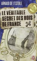 Le véritable secret des rois de France
