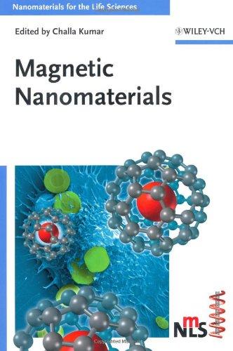 Magnetic Nanomaterials (Nanomaterials For Life Sciences (Vch))