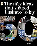 img - for The 50 Ideas that Shaped Business Today book / textbook / text book