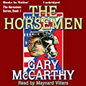 The Horseman: Horseman, 1 (       UNABRIDGED) by Gary McCarthy Narrated by Maynard Villers
