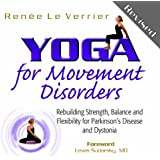 Yoga for Movement Disorders: Rebuilding Strength, Balance, and Flexibility for Parkinson's Disease and Dystonia