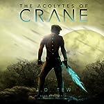 The Acolytes of Crane | J. D. Tew