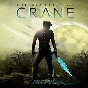 The Acolytes of Crane | [J. D. Tew]