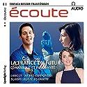 Écoute audio - La France du futur. 4/2017: Französisch lernen Audio - Das Frankreich von morgen Hörbuch von  div. Gesprochen von:  div.