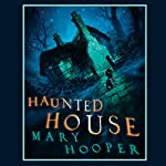 Haunted House: Mary Hooper's Haunted | Mary Hooper