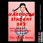 Hardcore Student Sex Encounters: Five Erotica Stories | Sonata Sorento