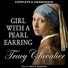 Girl with a Pearl Earring | Livre audio Auteur(s) : Tracy Chevalier Narrateur(s) : Hattie Morahan