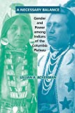 A Necessary Balance: Gender and Power among Indians of the Columbia Plateau (The Civilization of the American Indian Series)