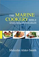 The Marine Cookery Bible (Cookery Bible for Yachts & Superyachts Book 1) (English Edition)
