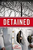 Detained (The Navy JAG Series)
